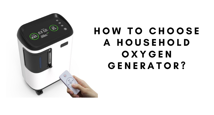 How to Choose a Household Oxygen Generator?
