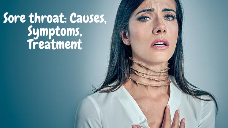 Sore throat: Causes, Symptoms, Treatment