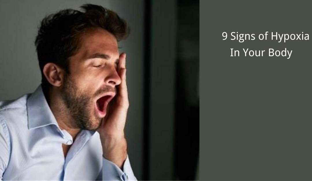 9 Signs of Hypoxia In Your Body