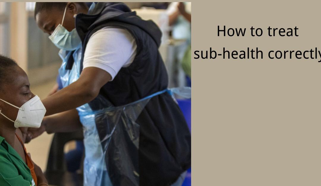 How to treat sub-health correctly?